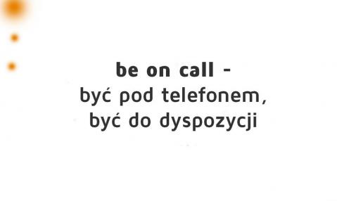 be on call